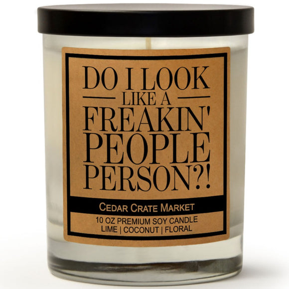 Do I Look Like A Freakin' People Person?! | Island Coconut Lime | 100% Soy Wax Candle