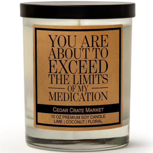 You Are About To Exceed The Limits Of My Medication | Island Coconut Lime | 100% Soy Wax Candle