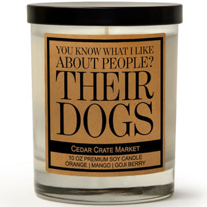 You Know What I Like About People? Their Dogs | Orange Zest | 100% Soy Wax Candle