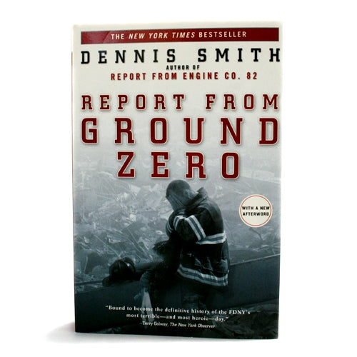 Report from Ground Zero, by Dennis Smith -  Books & Media at the 9/11 Tribute Museum
