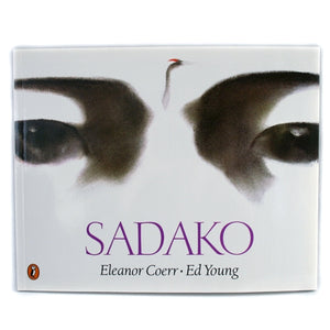 Sadako, by Eleanor Coerr and Ed Young -  Books & Media at the 9/11 Tribute Museum