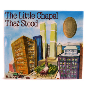 The Little Chapel that Stood, by A.B. Curtiss -  Books & Media at the 9/11 Tribute Museum