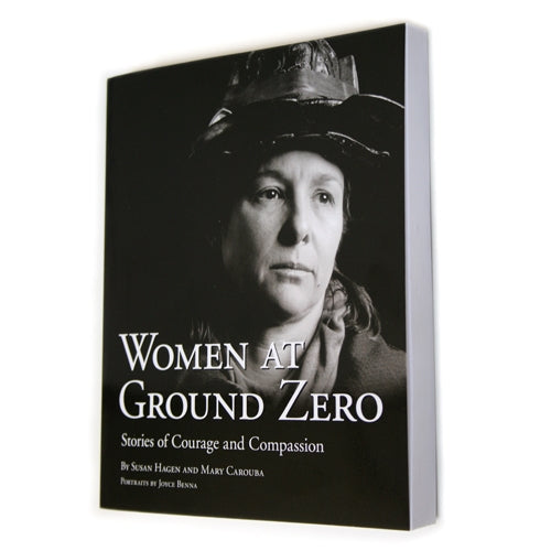 Women at Ground Zero: Stories of Courage and Compassion, by Susan Hagen and Mary Carouba -  Books & Media at the 9/11 Tribute Museum