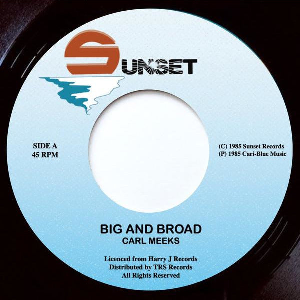 "CARL MEEKS - Big And Broad (7"")"