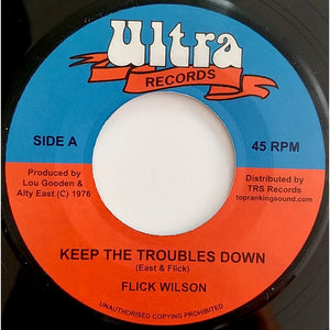 "7"" FLICK WILSON - Keep The Troubles Down - TRS Records"