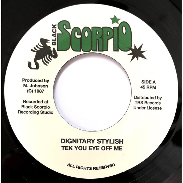 "DIGNITARY STYLISH - Tek You Eye Off Me (7"")"