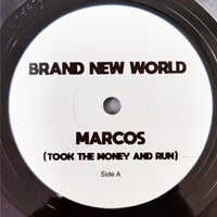 BRAVE NEW WORLD - Marcos (Took The Money And Run) TEST PRESS 7""