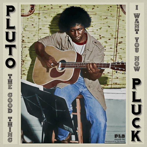 "PLUTO PLUCK - The Good Thing / I Want You Now (12"")"