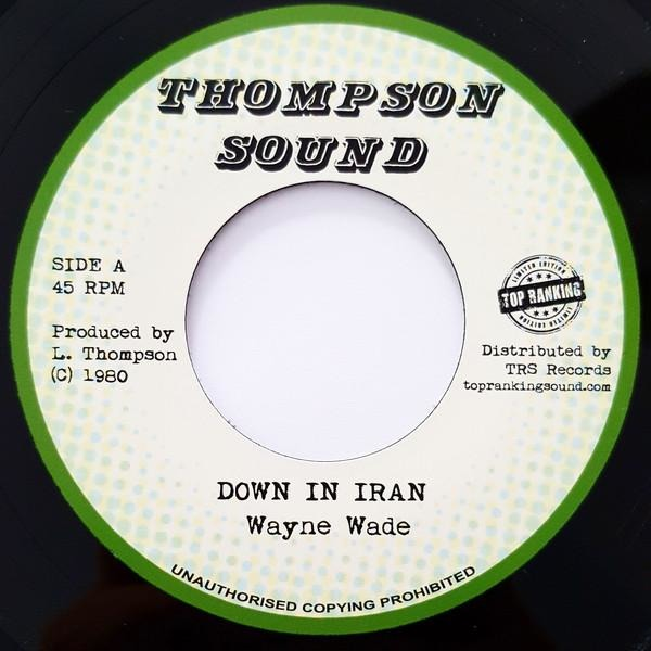 "7"" WAYNE WADE - Down In Iran - TRS Records"