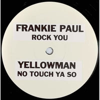 FRANKIE PAUL / YELLOWMAN - Rock You / No Touch Ya So (TEST PRESS) 12""