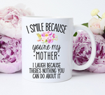 I Smile Because You're My Mother Mug
