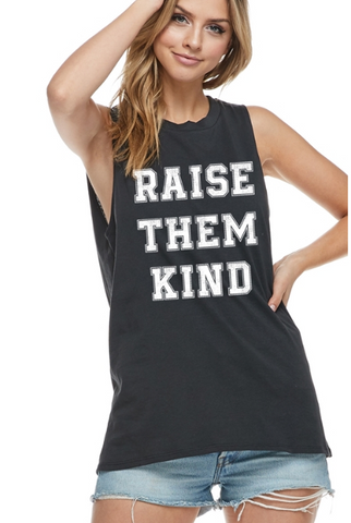 Raise Them Kind Muscle Tank