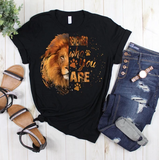 Who You Are Lion Tee