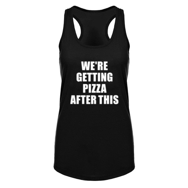 Womens We're Getting Pizza After This Funny Fitness Workout Racerback Tank Tops