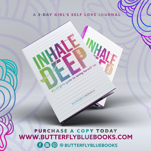 Inhale Deep: A 3-day Girl's Guide to Loving Herself 1st