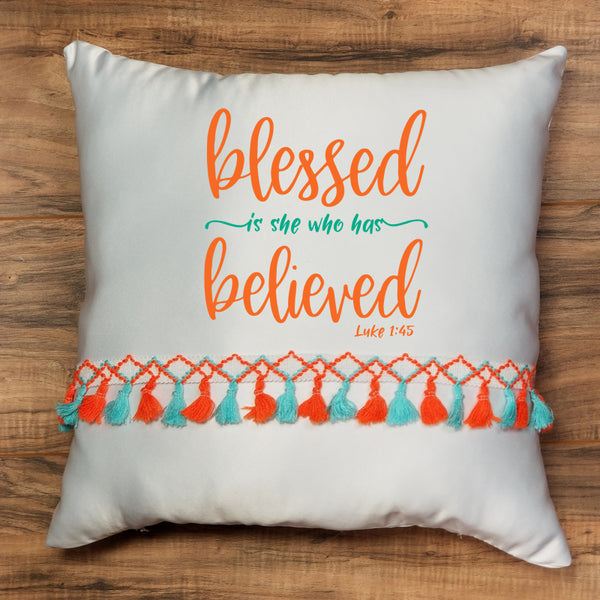 Throw Pillow - Blessed is she who has Believed - Luke 1:45