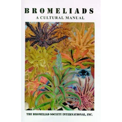 Bromeliads: a Cultural Manual, BSI International | Bromeliad Paradise