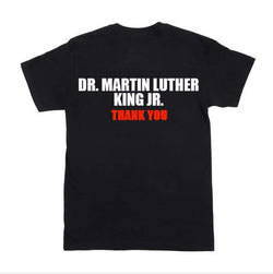 Homage to Dr. Martin Luther King- T-Shirt
