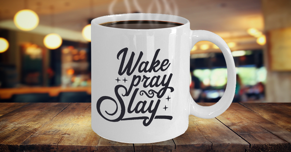 Wake Pray & Slay Coffee Mug