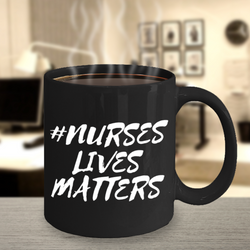 NURSES LIVES MATTER COFFEE MUG