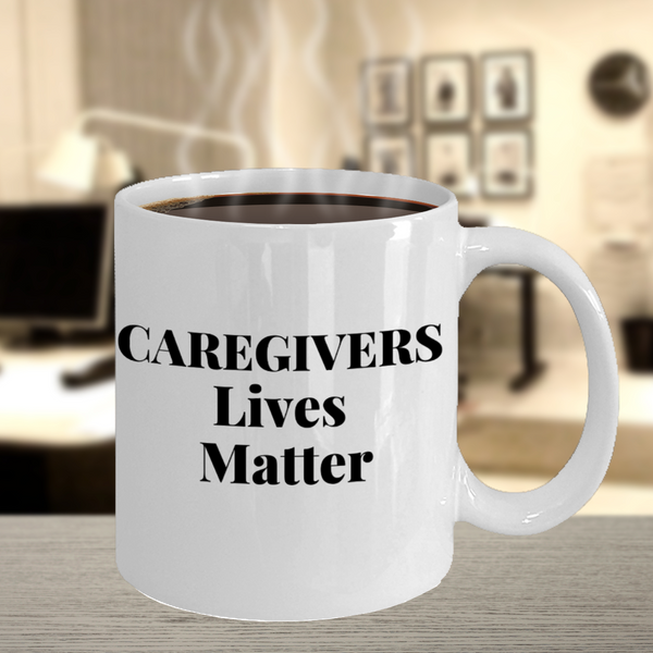 Caregivers Lives Matter Coffee Mug - White