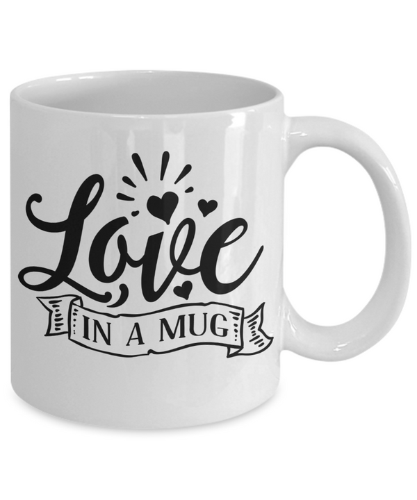 Love in a Mug Coffee Mug