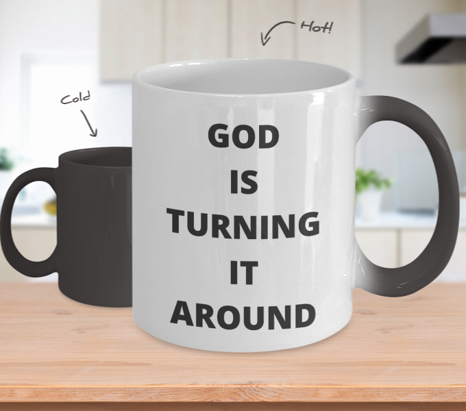God is Turning It Around - Color changing Mug