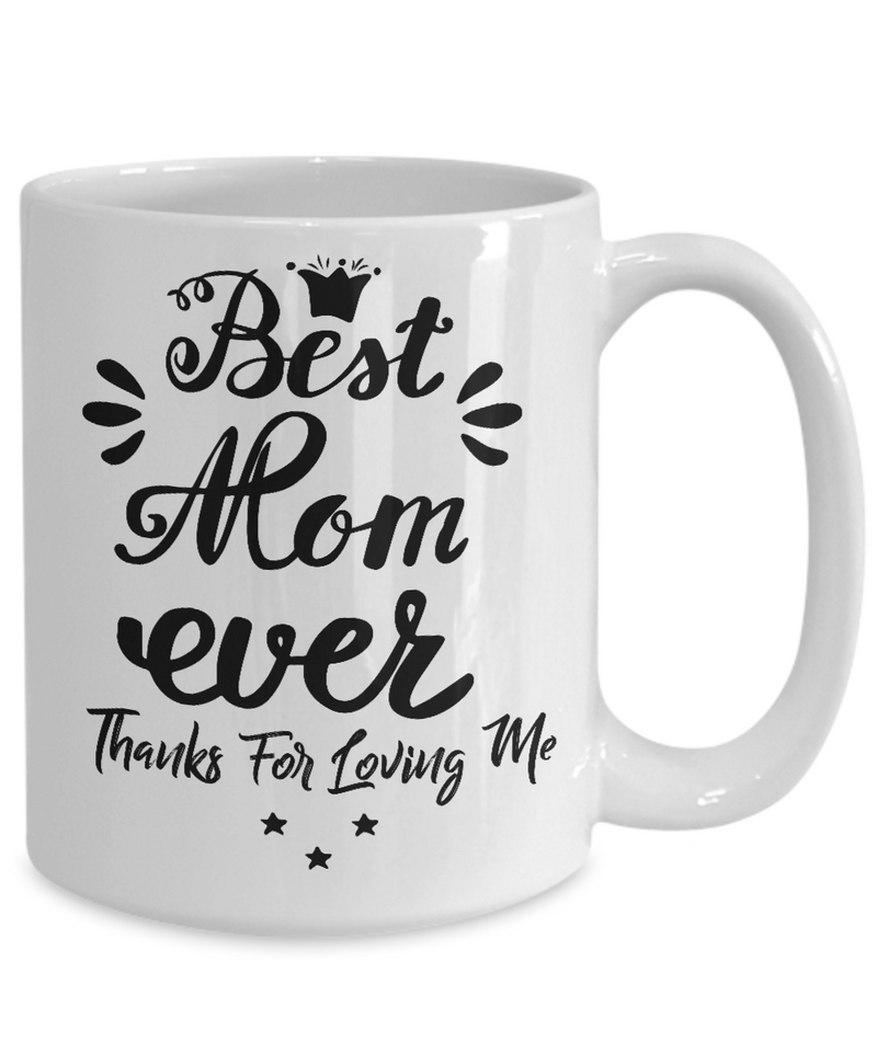 Mothers Mug - Best Mom Ever - White Mug