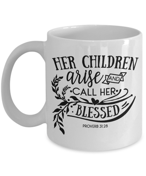 Her Children Arise & Call Her Blessed Coffee Mug
