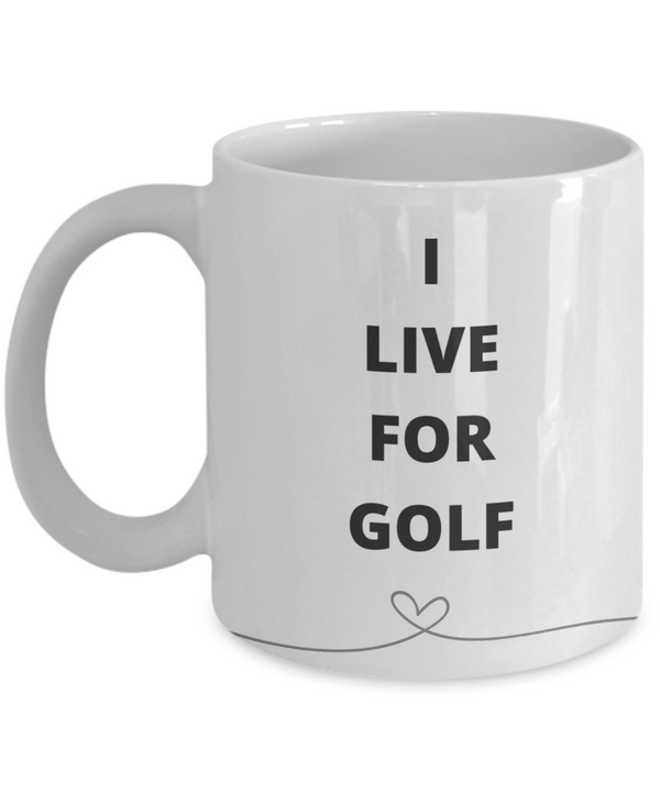 I Live for Golf - White Mug