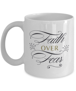 Faith Over Fear Coffee Mug