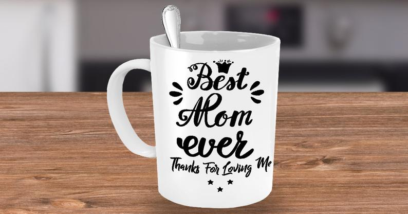 Best Mom Ever Mom White Gift for Mum Mother, Mommy, Mom, Mama Grandmother Mother's Day Gift Cute Coffee Mug Cup Tea Cup