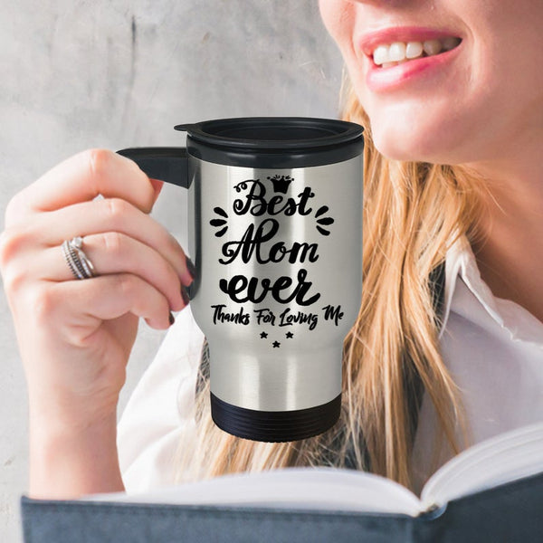 Best Mom ever travel quote mug, Stainless Steel Travel Mug,Unquie Best Mom Ever Gift for Mum, Mother, Mommy, Mom, Mama, Grandmother, Mother's Day Travel Mug