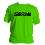 Ask Me About My Darkhorse Jersey
