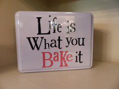 Life Is What You Bake It Tin