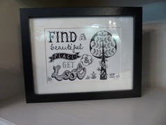 Find a Beautiful Place and Get Lost Print