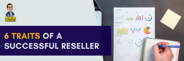6 Traits of a Successful Reseller