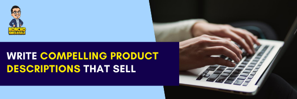 Write Compelling Product Descriptions that Sell