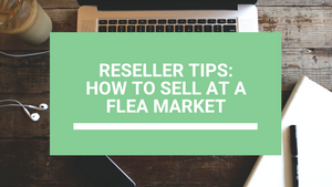 Reseller tips: How to sell at a flea market