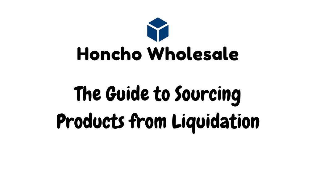The Guide to Sourcing Products from Liquidation Companies