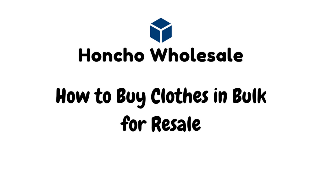 How to Buy Clothes in Bulk for Resale
