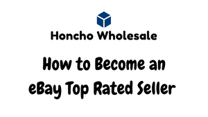 How to Become an eBay Top Rated Seller