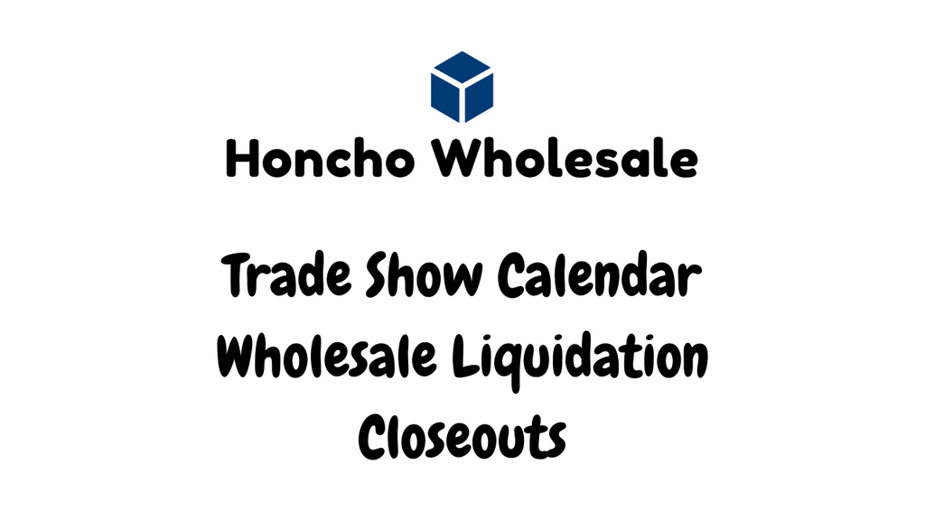 Wholesale Liquidation Trade Show Calendar - List of Events