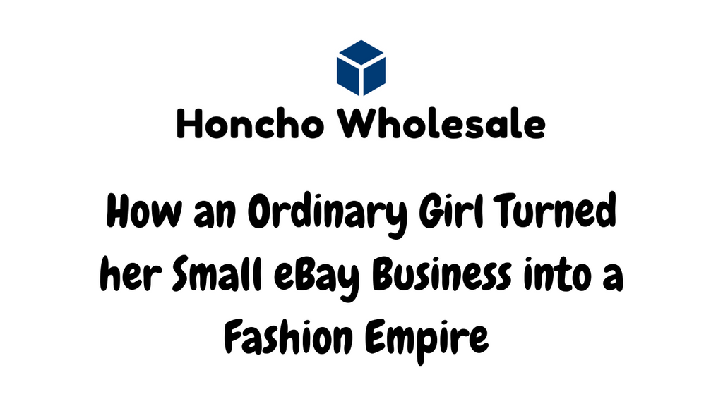 How an Ordinary Girl Turned her Small eBay Business into a Fashion Empire