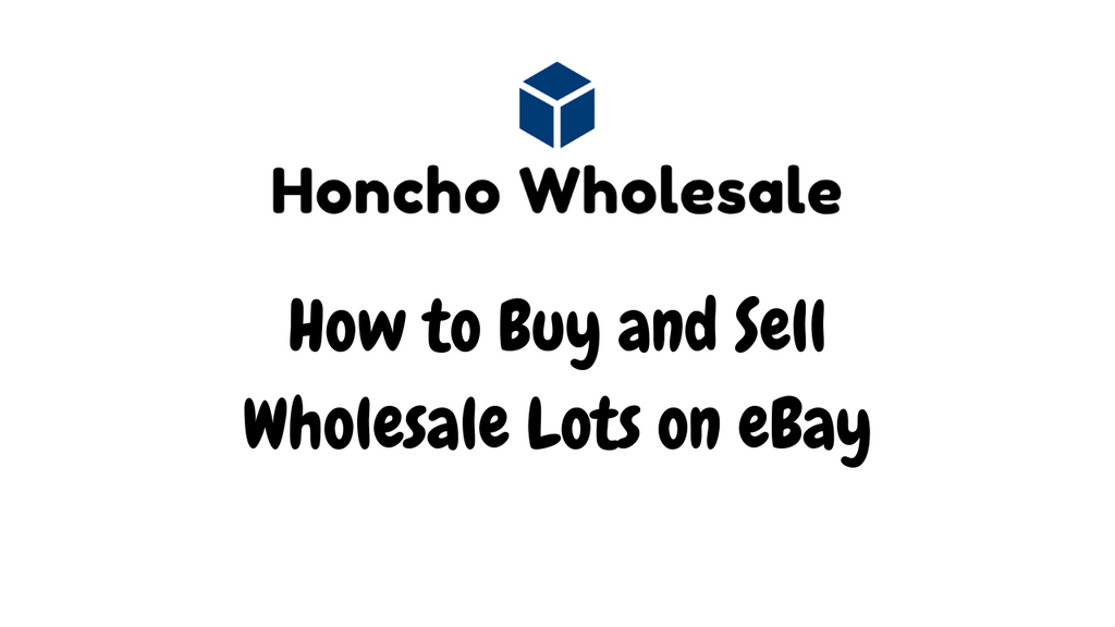 How to Buy and Sell Wholesale Lots on eBay