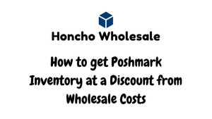 How to get Poshmark Inventory at a Discount from Wholesale Costs