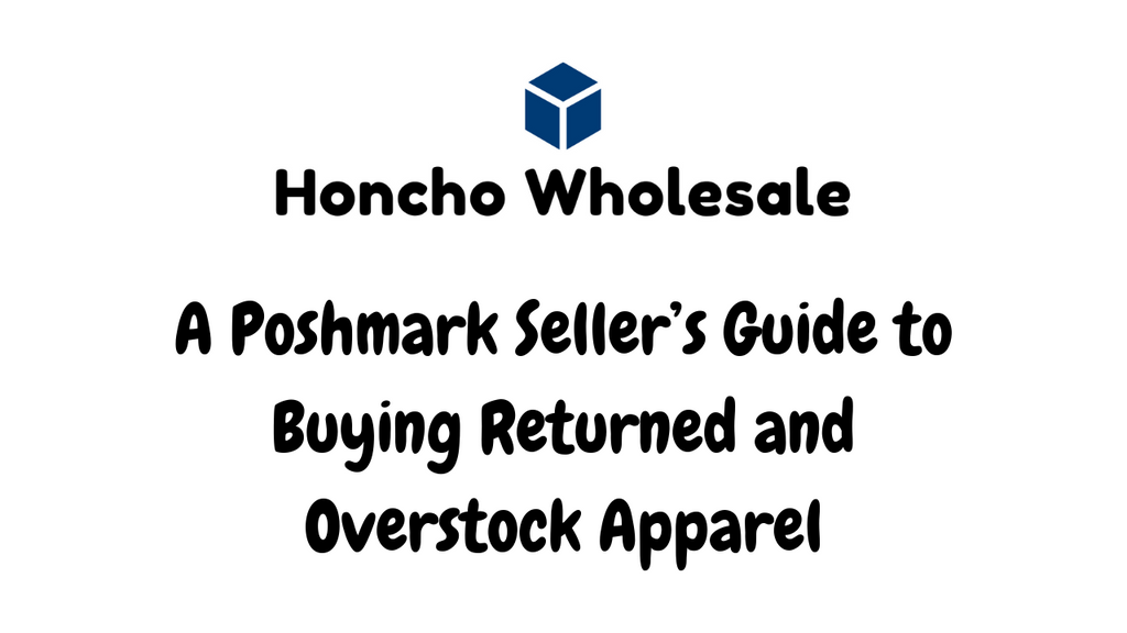 A Poshmark Seller's Guide to Buying Returned and Overstock Apparel