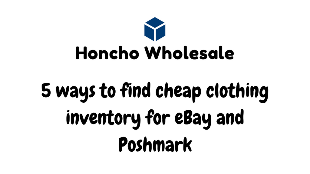 5 ways to find cheap clothing inventory for eBay and Poshmark