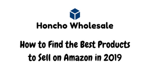 How to Find the Best Products to Sell on Amazon in 2019