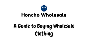 A Guide to Buying Wholesale Clothing